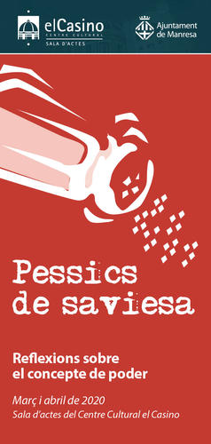 """El cicle Pessics de Saviesa dedica març i abril a reflexionar  sobre """"el concepte del poder"""""""